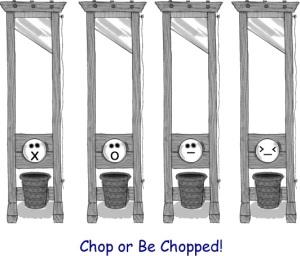 Chop or Be Chopped